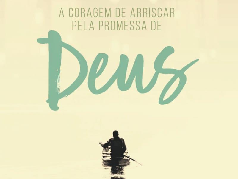 «Arriscar pela promessa de Deus»